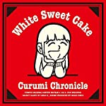 クルミクロニクル White Sweet Cake タワーレコード限定