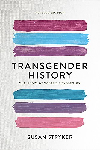 Download Transgender History, second edition: The Roots of Today's Revolution 158005689X