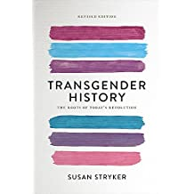 Transgender History (Second Edition): The Roots of Today's Revolution