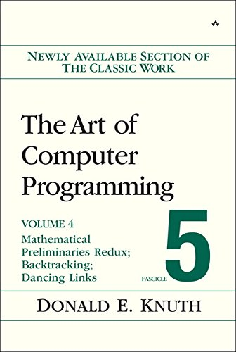 Download The Art of Computer Programming, Volume 4B, Fascicle 5: Mathematical Preliminaries Redux; Introduction to Backtracking; Dancing Links 0134671791