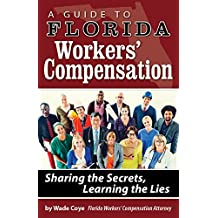 A Guide to Florida Workers' Compensation: Sharing the Secrets, Learning the Lies