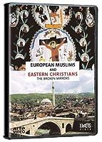 European Muslims & Eastern Christians: Broken [DVD] [Import]