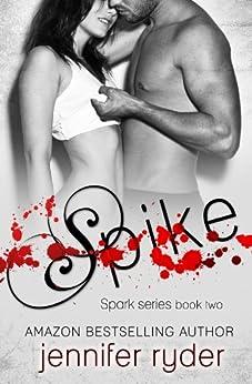 Spike (Spark Series #2) by [Ryder, Jennifer]