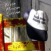 Blue Moon Shine by Back Porch Boogie Band (2013-05-03)
