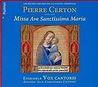 Certon: Missa Ave Sanctissima
