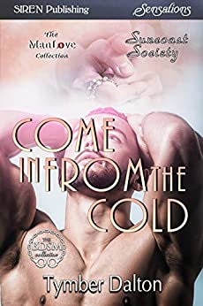 Come in From the Cold [Suncoast Society] (Siren Publishing Sensations) by [Dalton, Tymber]