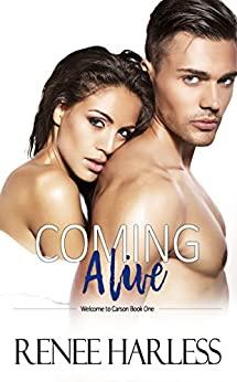 Coming Alive: Welcome to Carson, Book One by [Harless, Renee]
