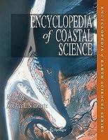 Encyclopedia of Coastal Science (Encyclopedia of Earth Sciences Series) by Unknown(2005-06-16)