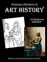 Famous Painters in Art History: An Educational Coloring Book