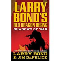 Larry Bond's Red Dragon Rising: Shadows of War: Shadows of War