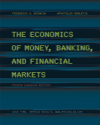 Download The Economics of Money, Banking and Financial Markets, Fourth Canadian Edition, with MyEconLab (4th Edition) 0321673425