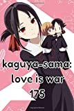 Kaguya-sama: Love is War: : manga anime of the year vol 17 (vol 17) enjoy while your reading and writing size 6*9 110 pages Character Lined noteBook for all ages
