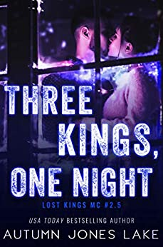 Three Kings, One Night (Lost Kings MC #2.5): A Motorcycle Club Holiday Romance by [Lake, Autumn Jones]