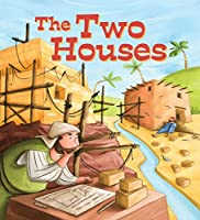 The Two Houses (My Bible Stories)