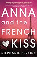 Anna and the French Kiss by Stephanie Perkins(2010-12-02)