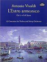 Vivaldi: L'Estro Armonico, Op. 3, in Full Score: 12 Concertos for Violins and String Orchestra