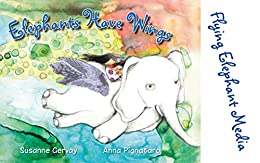 Elephants Have Wings by [Gervay, Susanne]