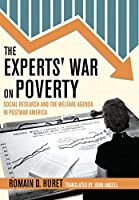 The Experts' War on Poverty: Social Research and the Welfare Agenda in Postwar America (American Institutions and Society)