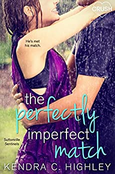 The Perfectly Imperfect Match (Suttonville Sentinels) by [Highley, Kendra C.]