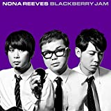 BLACKBERRY JAM - NONA REEVES