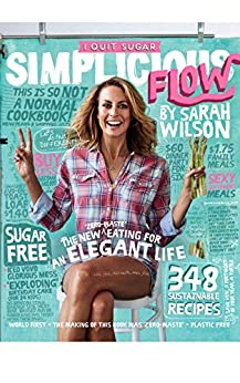 I Quit Sugar: Simplicious Flow by [Wilson, Sarah]