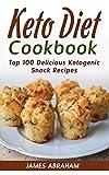 Keto Diet Cookbook: Top 100 Delicious Ketogenic Snack Recipes (English Edition)