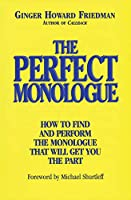 The Perfect Monologue: How to Find and Perform the Monologue That Will Get You the Part (Limelight)