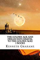 The Golden Age And Dream days (Sequel to the Golden Age)  2 Books