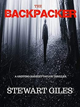 The Backpacker: A Detective Harriet Taylor Thriller (DC Harriet Taylor Thriller Book 3) by [Giles, Stewart]