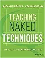Teaching Naked Techniques: A Practical Guide to Designing Better Classes (Wile01)
