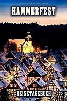 Hammerfest Reisetagebuch: Winterurlaub in Hammerfest. Ideal fuer Skiurlaub, Winterurlaub oder Schneeurlaub.  Mit vorgefertigten Seiten und freien Seiten fuer  Reiseerinnerungen. Eignet sich als Geschenk, Notizbuch oder als Abschiedsgeschenk