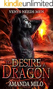To Desire a Dragon: (a.k.a. DRAGON HOOKER) (Venys Needs Men) (English Edition)