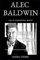 Alec Baldwin Calm Coloring Book (Alec Baldwin Calm Coloring Books)