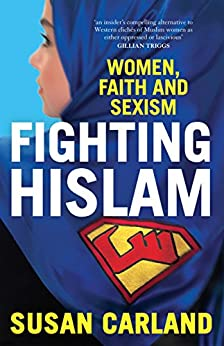 Fighting Hislam: Women, Faith and Sexism by [Carland, Susan]