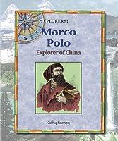 Marco Polo: Explorer of China (Explorers)
