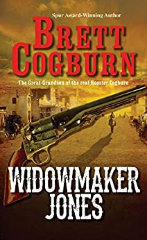 Widowmaker Jones (A Widowmaker Jones Western Book 1) by [Cogburn, Brett]