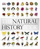 The Natural History Book: The Ultimate Visual Guide to Everything on Earth (Dk)