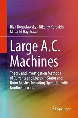 Large A.C. Machines: Theory and Investigation Methods of Currents and Losses in Stator and Rotor Meshes Including Operation with Nonlinear Loadsの詳細を見る
