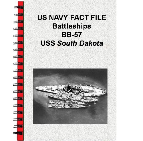 US NAVY FACT FILE Battleships BB-57 USS South Dakota (English Edition)