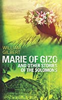 Marie of Gizo and other stories of the Solomons