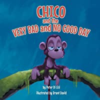 Chico and the Very Bad and No Good Day