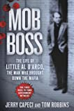 Mob Boss: The Life of Little Al D??rco, the Man Who Brought Down the Mafia by Jerry Capeci Tom Robbins(2013-10-01)
