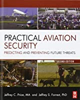 Practical Aviation Security Second Edition: Predicting and Preventing Future Threats (Butterworth-Heinemann Homeland Security)【洋書】 [並行輸入品]