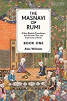 The Masnavi of Rumi: A New English Translation With Explanatory Notes
