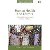 Human Health and Forests: A Global Overview of Issues, Practice and Policy (People and Plants International Conservation)