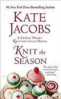 Knit the Season (Friday Night Knitting Club Series)