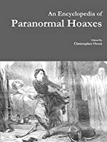An Encyclopedia of Paranormal Hoaxes
