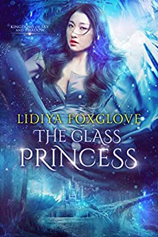 The Glass Princess: A Reverse Harem Epic Fantasy (Kingdoms of Sky and Shadow Book 1) by [Foxglove, Lidiya]