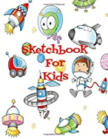 Sketchbook for kids: Blank Paper for Drawing Pages Blank Paper for Drawing, Doodling or Sketching This sketchbook for kids is the perfect tool to improve your skills in space 4 christmas gifts