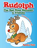 Rudolph the Red Nose Reindeer & Friends Christmas Coloring Book
